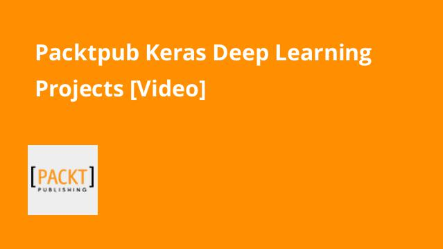 packtpub-keras-deep-learning-projects-video